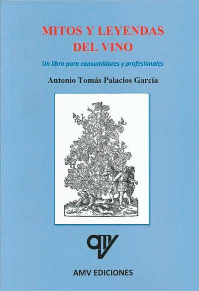 Tecnovino Mitos y leyendas del vino Antonio Palacios