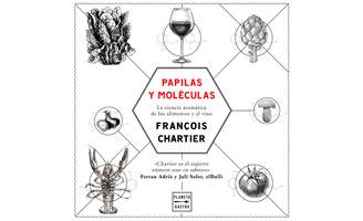 Papilas y moléculas, un libro para amantes del vino y de los maridajes
