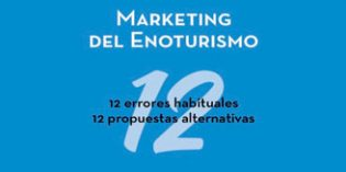 Marketing del Enoturismo, un libro que indaga en los errores para ofrecer propuestas