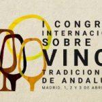El I Congreso Internacional sobre los Vinos Tradicionales de Andalucía acogerá entre sus actividades el Salón de los Vinos Generosos